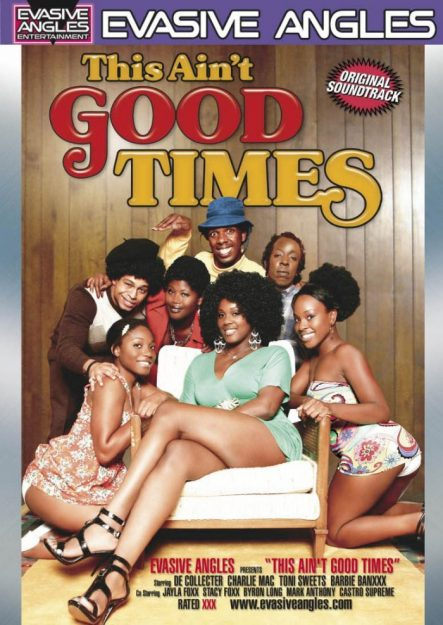 Can't Be Good Times comedy porn movies